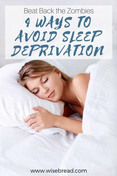 Beat Back the Zombies: 4 Ways to Avoid Sleep Deprivation