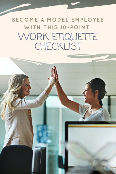 Become a Model Employee With This 10-Point Work Etiquette Checklist