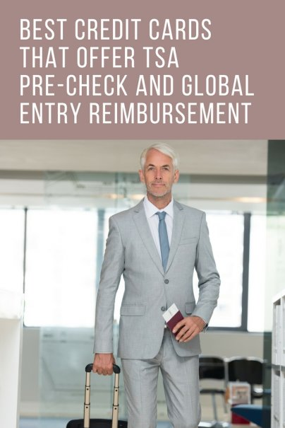Best Credit Cards That Offer TSA Pre-Check and Global Entry Reimbursement