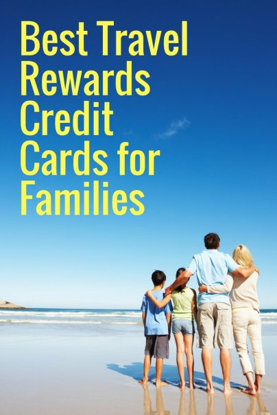 Best Travel Rewards Credit Cards for Families