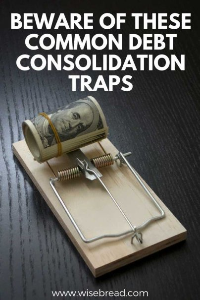 Beware of These Common Debt Consolidation Traps