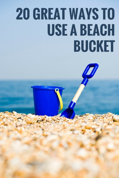 Beyond the Sandcastle: 20 Great Ways to Use a Beach Bucket