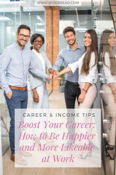 Boost Your Career How to Be Happier and More Likeable at Work