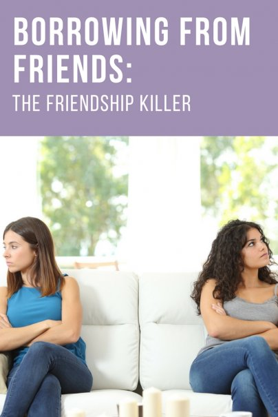 Borrowing from Friends: The Friendship Killer