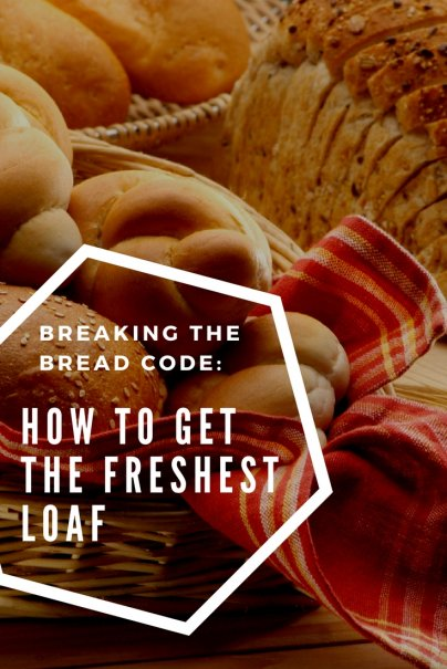 d3a0f52b9c7978 Breaking the Bread Code  How to Get the Freshest Loaf