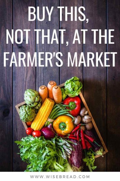 Want to save money by going to the farmers market? We've got the list of things you should and shouldn't buy when you go. | #farmersmarket #farm #moneysaving