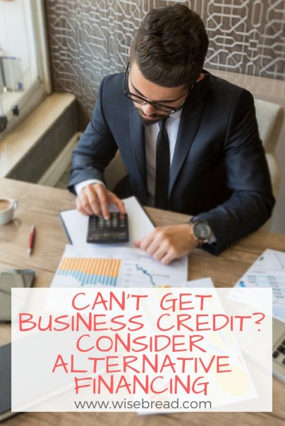 Can't Get Business Credit? Consider Alternative Financing