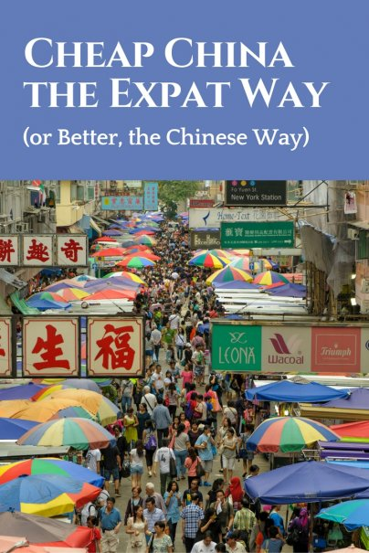 Cheap China the Expat Way (or Better, the Chinese Way)