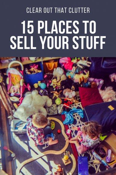 Clear Out That Clutter: 15 Places to Sell Your Stuff