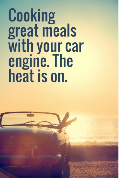 Cooking great meals with your car engine. The heat is on.