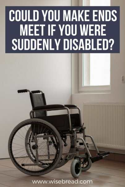 Could You Make Ends Meet If You Were Suddenly Disabled?