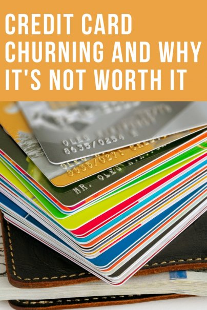 Credit Card Churning and Why It's Not Worth It