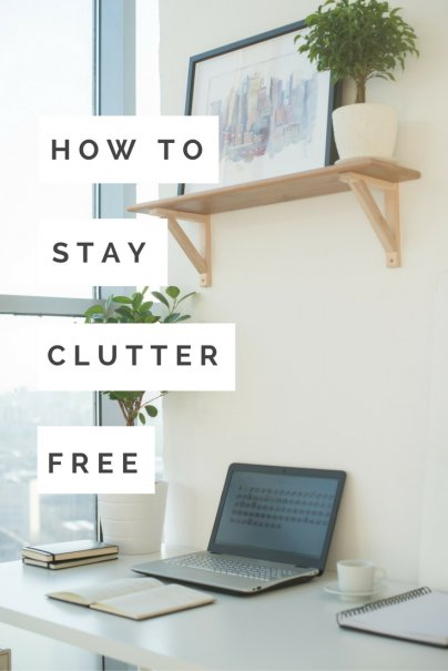 Declutter Now: Simple Rules You Must Follow to Stay Clutter Free
