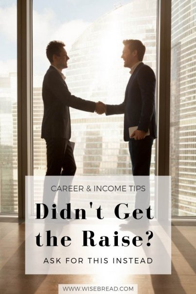 Didn't Get the Raise? Ask for This, Instead