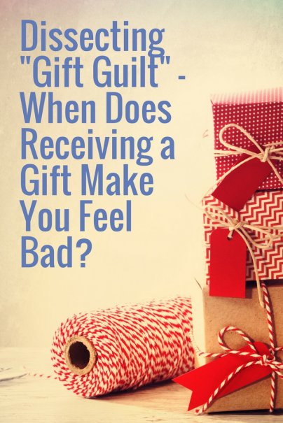 "Dissecting ""Gift Guilt"" - When Does Receiving a Gift Make You Feel Bad?"