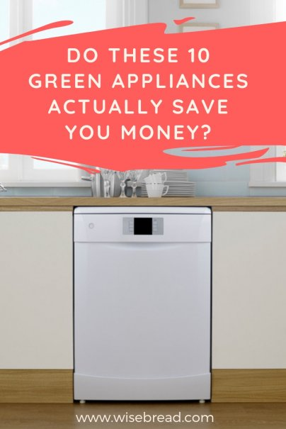 Do These 10 Green Appliances Actually Save You Money?