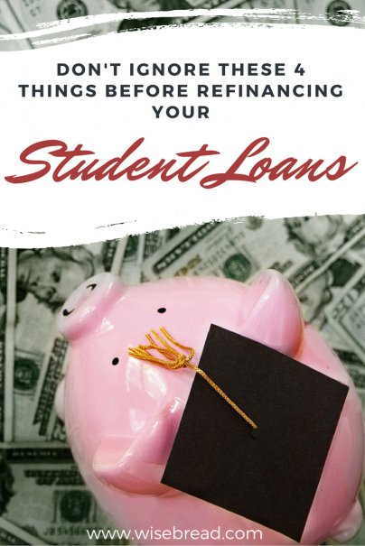 Don't Ignore These 4 Things Before Refinancing Your Student Loans