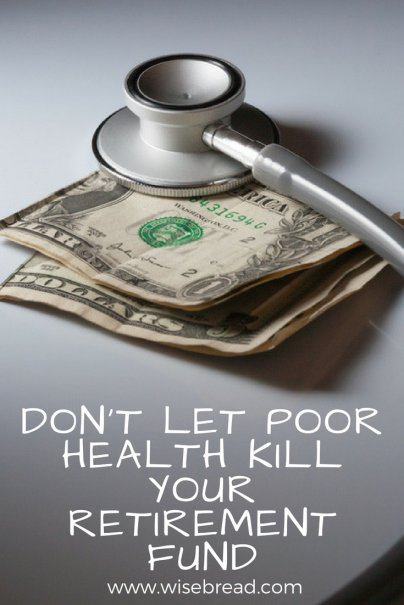 Don't Let Poor Health Kill Your Retirement Fund