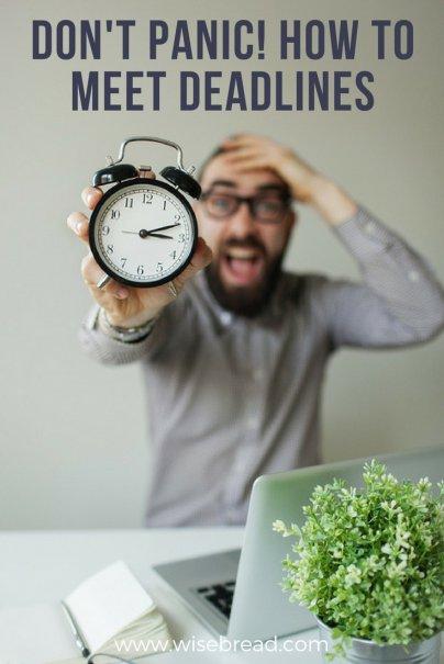 Don't Panic! How to Meet a Deadline