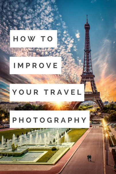 Easy & Simple Tips To Improve Your Travel Photography