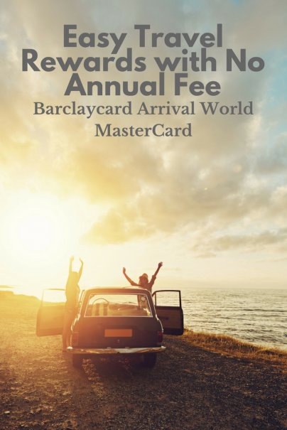 Easy Travel Rewards with No Annual Fee: Barclaycard Arrival World MasterCard