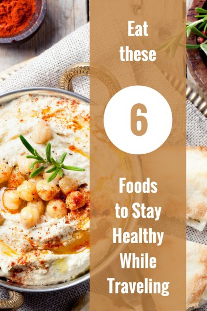 Eat These 6 Foods to Stay Healthy While Traveling