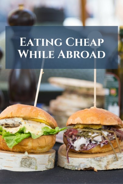 Eating Cheap While Abroad