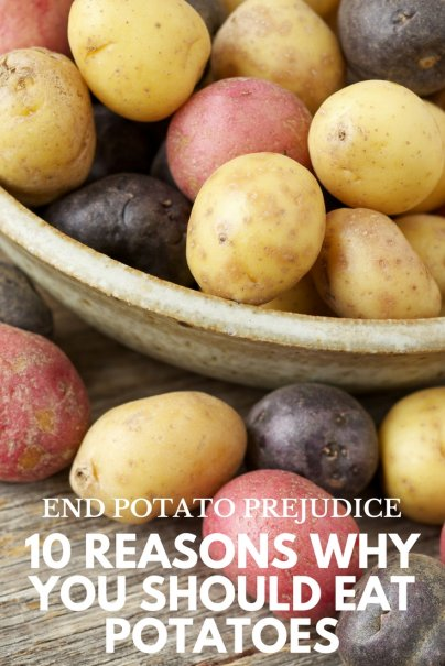 End Potato Prejudice: 10 Reasons Why You Should Eat Potatoes