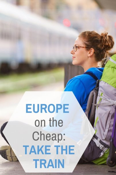 Europe on the Cheap: Take the Train