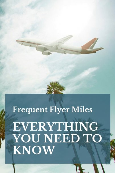 Everything You Need to Know About Frequent Flyer Miles