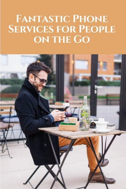 Fantastic Phone Services for People on the Go
