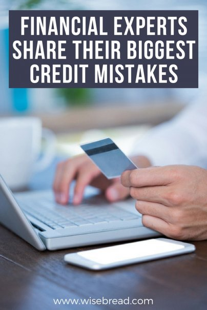 Financial Experts Share Their Biggest Credit Mistakes