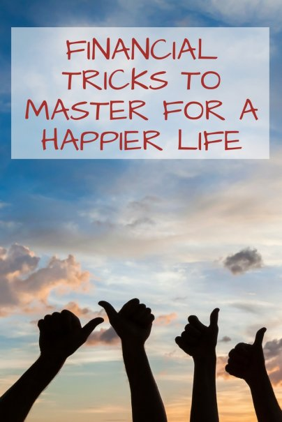 Financial Tricks to Master for a Happier Life