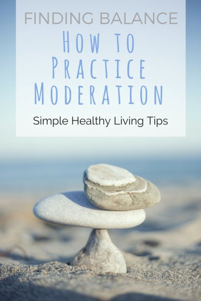 Finding Balance: How to Practice Moderation