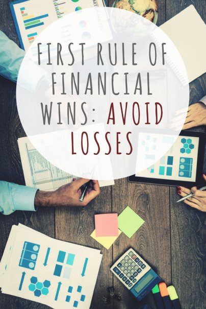 First Rule of Financial Wins: Avoid Losses