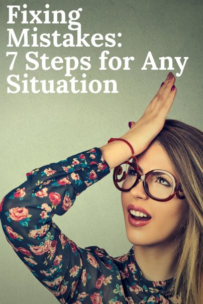 Fixing Mistakes: 7 Steps for Any Situation