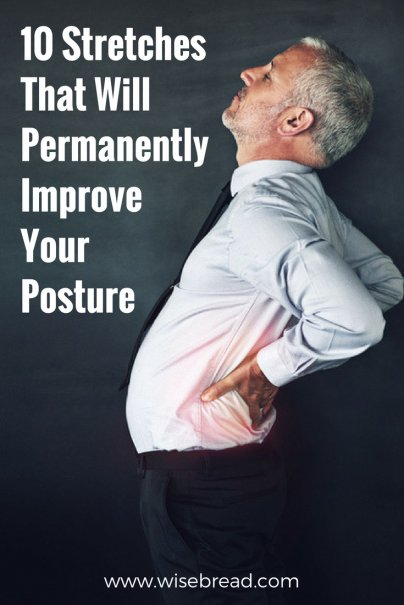 Get — and Keep — Amazing Posture by Doing These 10 Stretches Today