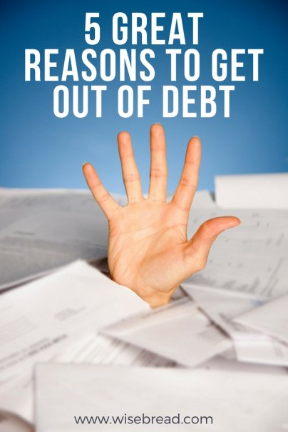 Get Out of Debt? Why?