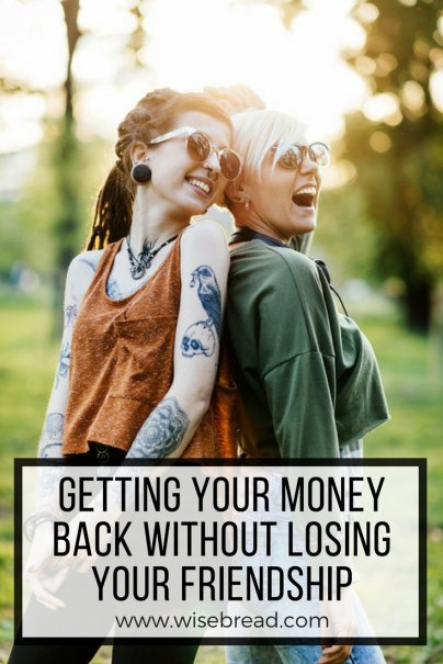 Getting Your Money Back Without Losing Your Friendship
