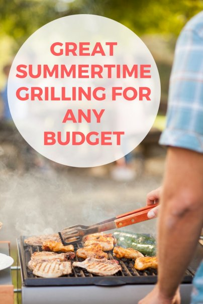 Great Summertime Grilling for Any Budget