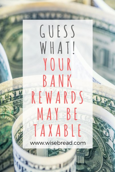 Guess What? Your Bank Rewards May be Taxable