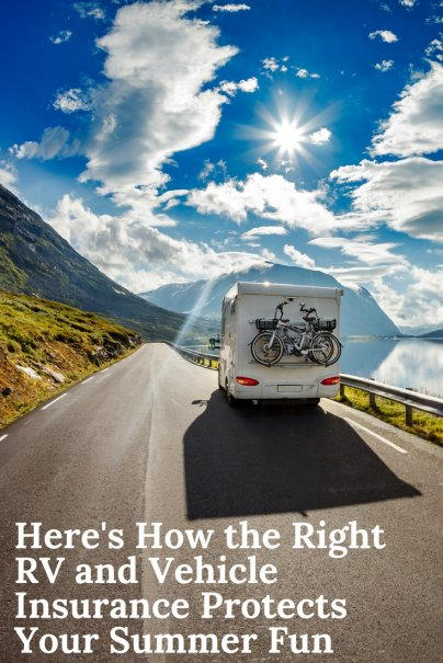 Here's How the Right RV and Vehicle Insurance Protects Your Summer Fun