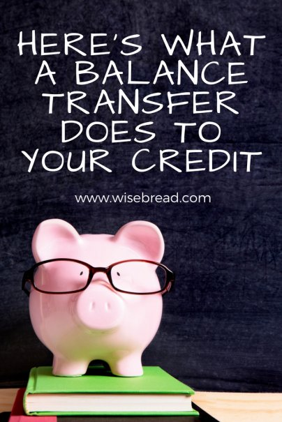 Here's What a Balance Transfer Does to Your Credit
