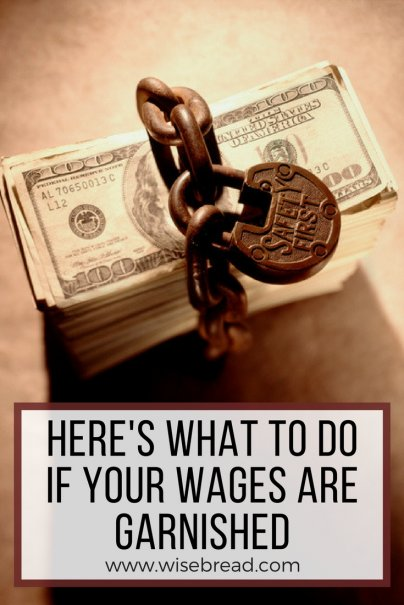 Here's What to Do If Your Wages Are Garnished