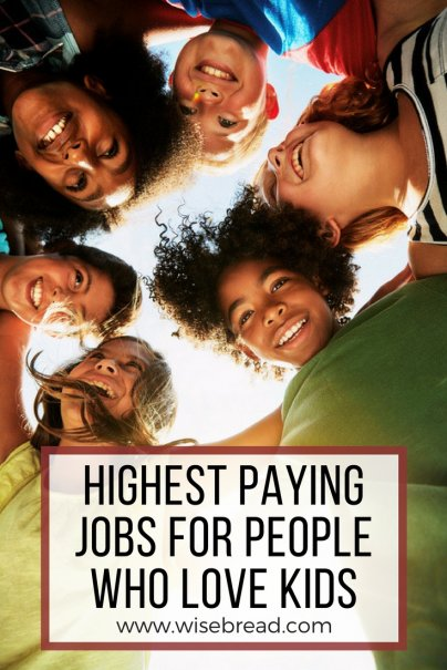 Highest Paying Jobs for People Who Love Kids