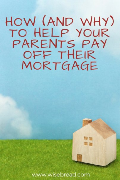 How (and Why) to Help Your Parents Pay Off Their Mortgage