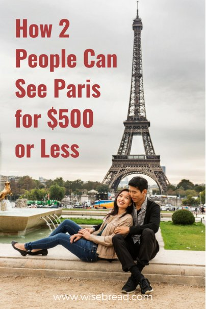 How 2 People Can See Paris for $500 or Less