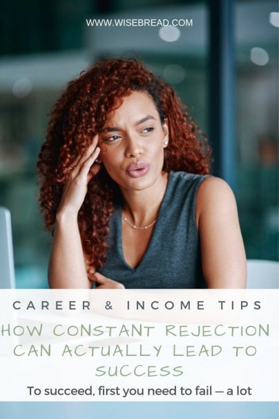 How Constant Rejection Can Actually Lead to Success