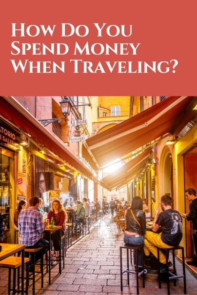 How Do You Spend Money When Traveling?