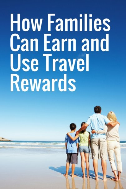 How Families Can Earn and Use Travel Rewards